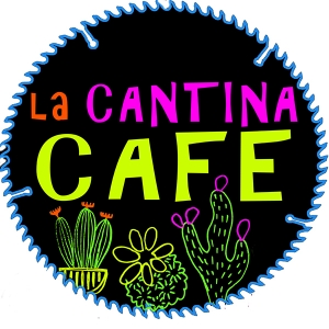 La Cantina Cafe - Open Every Friday